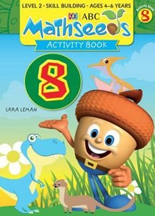 ABC Mathseeds Activity Book 8 Level 2 Ages 4–6 by Sara Leman (9781742152905) - PaperBack - Science & Technology Mathematics