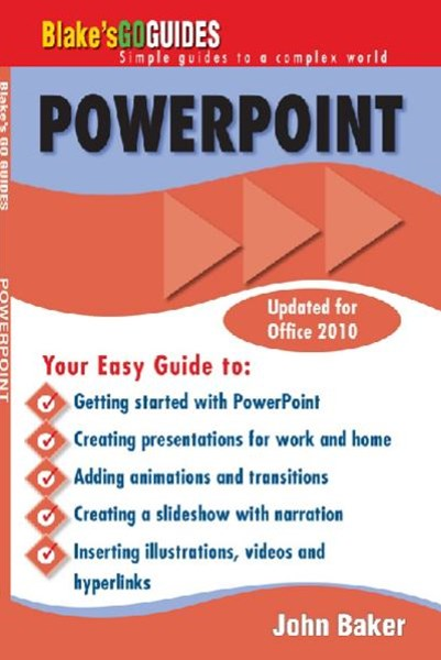 Blake's Go Guides Microsoft PowerPoint (Updated for Office 2010)