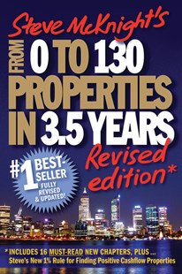 From 0 to 130 Properties in 3.5 Years, Revised Edition by Steve McKnight (9781742169675) - PaperBack - Business & Finance Finance & investing