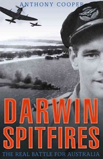 Darwin Spitfires by Anthony Cooper (9781742232270) - PaperBack - History Australian