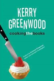Cooking the Books by Kerry Greenwood (9781742370217) - PaperBack - Crime Mystery & Thriller
