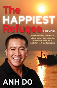 The Happiest Refugee by Anh Do (9781742372389) - PaperBack - Biographies General Biographies