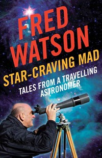 Star-Craving Mad by Fred Watson (9781742373768) - PaperBack - Science & Technology Astronomy