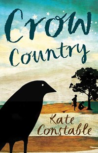 Crow Country by Kate Constable, Gary Murray (9781742373959) - PaperBack - Children's Fiction Older Readers (8-10)