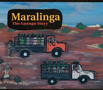 Maralinga, the Anangu Story by Oak Valley Communities, Christobel Mattingley, Oak Valley Communities (9781742378428) - PaperBack - Non-Fiction Biography