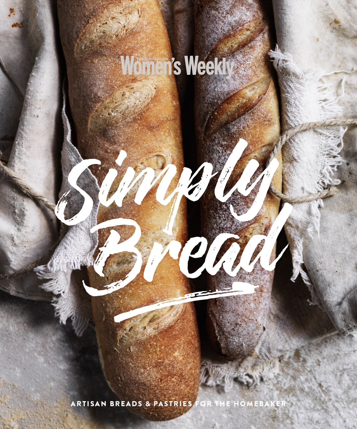 Simply Bread: Artisan Breads and Pastries for the Homebaker
