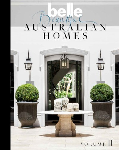 Belle Beautiful Australian Homes Volume II