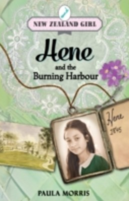 New Zealand Girl: Hene and the Burning Harbour