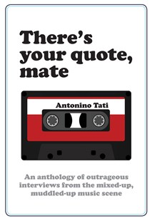 There's Your Quote, Mate by Antonino Tati (9781742575933) - PaperBack - Biographies General Biographies