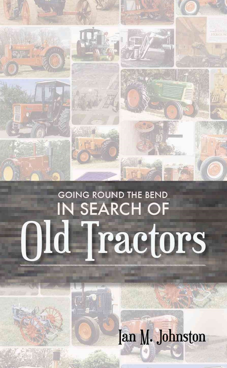 In Search of Old Tractors Goin