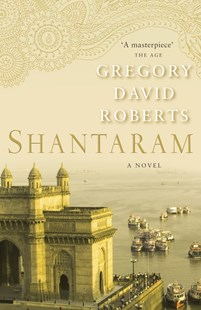 Shantaram by Gregory David Roberts (9781742611075) - PaperBack - Adventure Fiction Modern