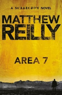 Area 7: A Scarecrow Novel 2 by Matthew Reilly (9781742611778) - PaperBack - Crime Mystery & Thriller