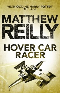 Hover Car Racer by Matthew Reilly (9781742611792) - PaperBack - Adventure Fiction