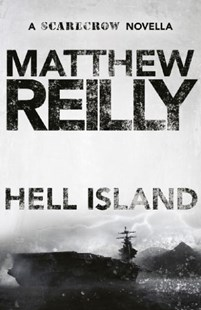 Hell Island by Matthew Reilly (9781742612003) - PaperBack - Crime Mystery & Thriller