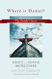 Where is Daniel? by Lindsay Simpson, Bruce Morcombe, Denise Morcombe, Kevin Rudd (9781742612355) - PaperBack - Biographies General Biographies
