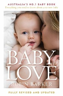 Baby Love by Robin Barker (9781742613307) - PaperBack - Family & Relationships Parenting