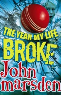 The Year My Life Broke by John Marsden (9781742613352) - PaperBack - Children's Fiction Older Readers (8-10)