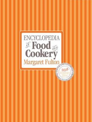 Encyclopedia of Food and Cookery