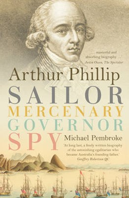 Arthur Phillip: Sailor, Mercenary,G