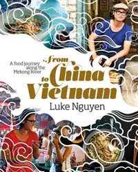 From China to Vietnam: a Food Journey down the Mekong River