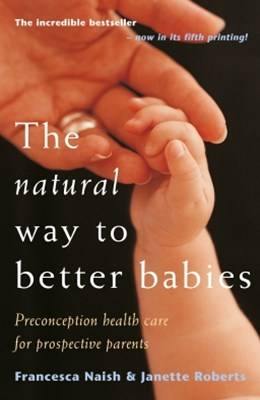 The Natural Way To Better Babies