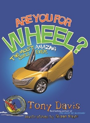 Are You For Wheel? The Most Amazing Cars Ever