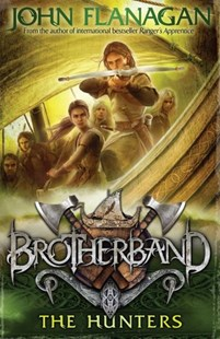 Brotherband 3: The Hunters by John Flanagan (9781742750620) - PaperBack - Children's Fiction