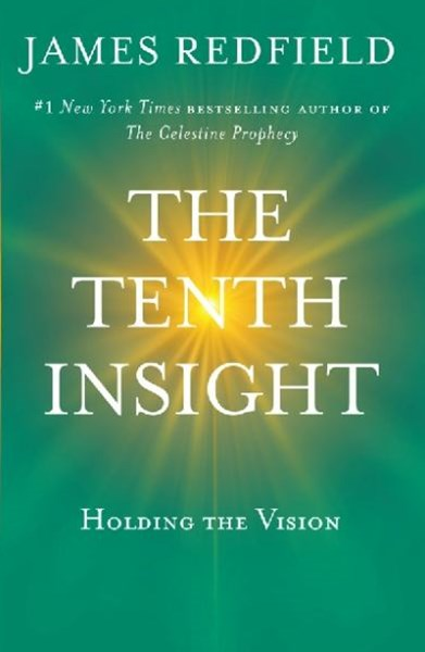 The Tenth Insight. Holding the Vision