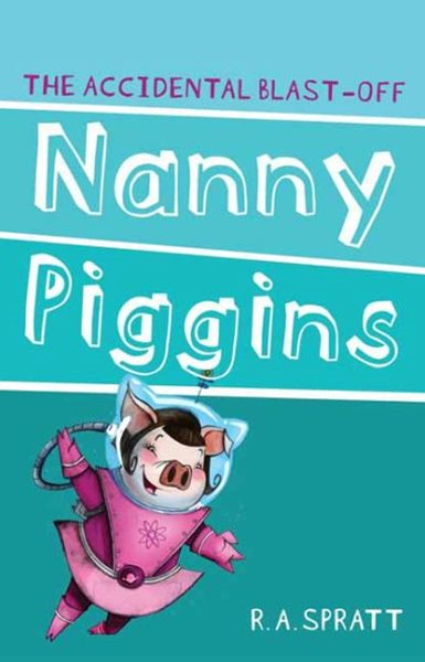 Nanny Piggins And The Accidental Blast-Off 4