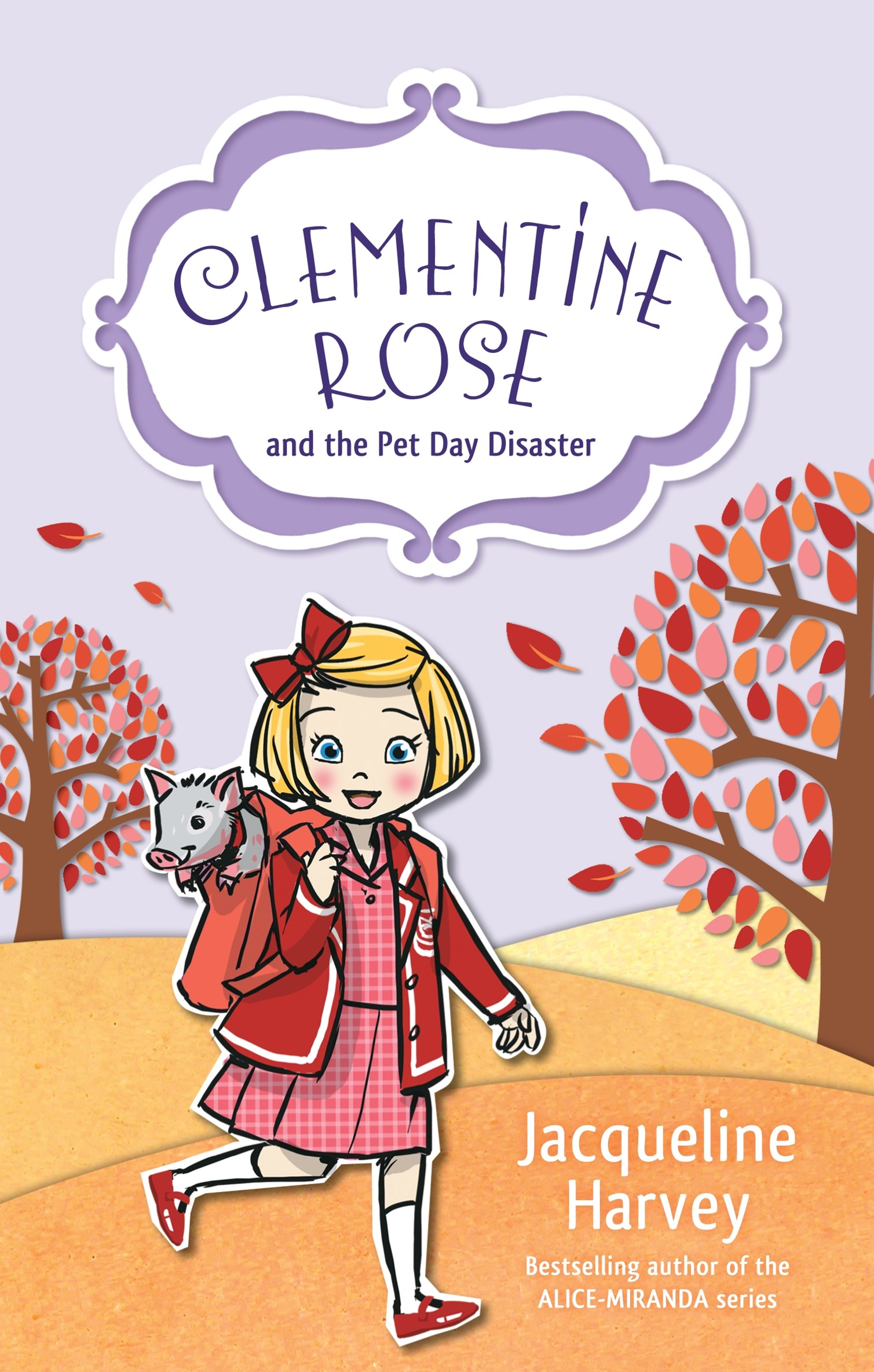 Clementine Rose and the Pet Day Disaster (Clementine Rose Book 2)