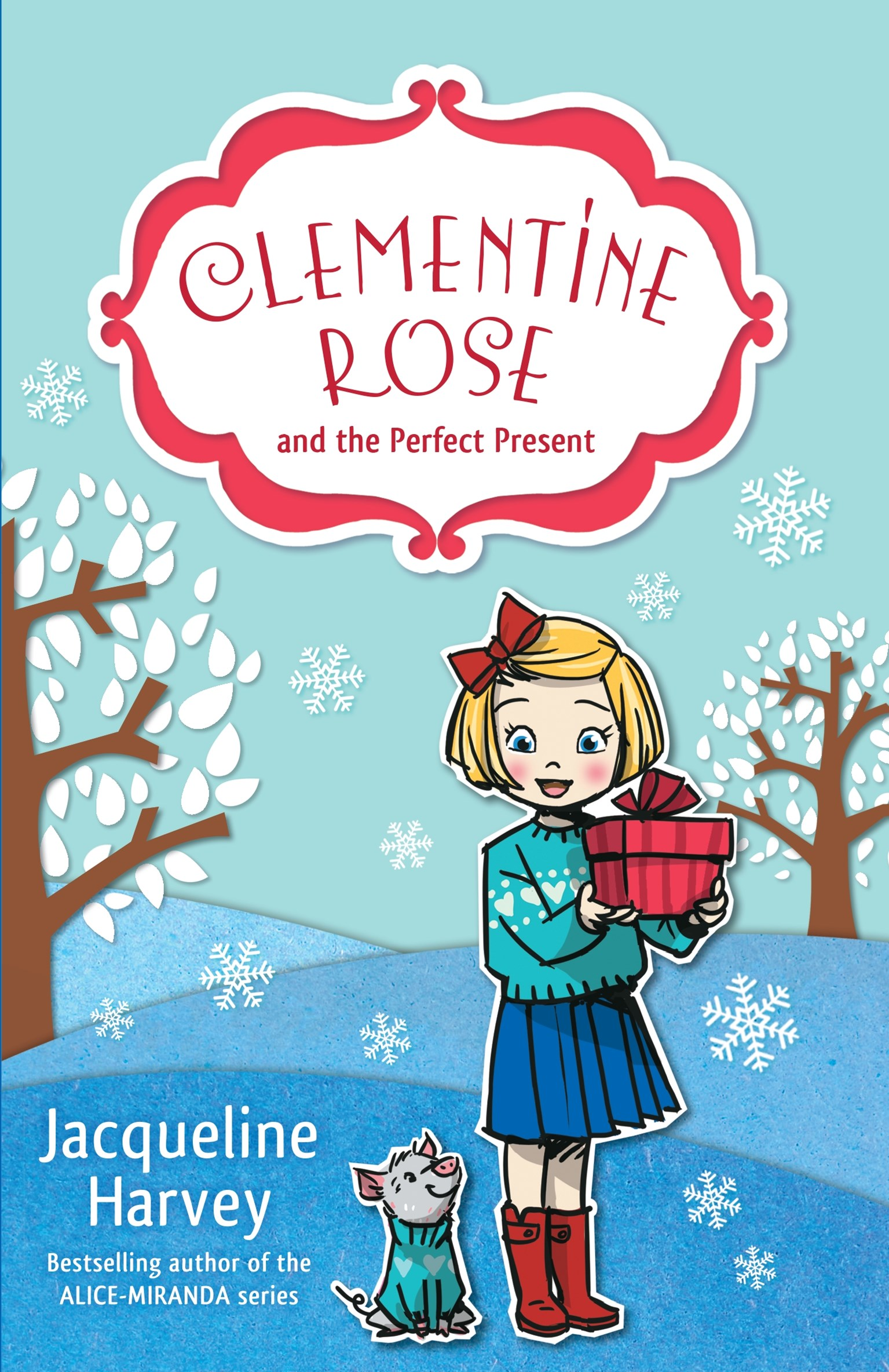 Clementine Rose and the Perfect Present (Clementine Rose Book 3)