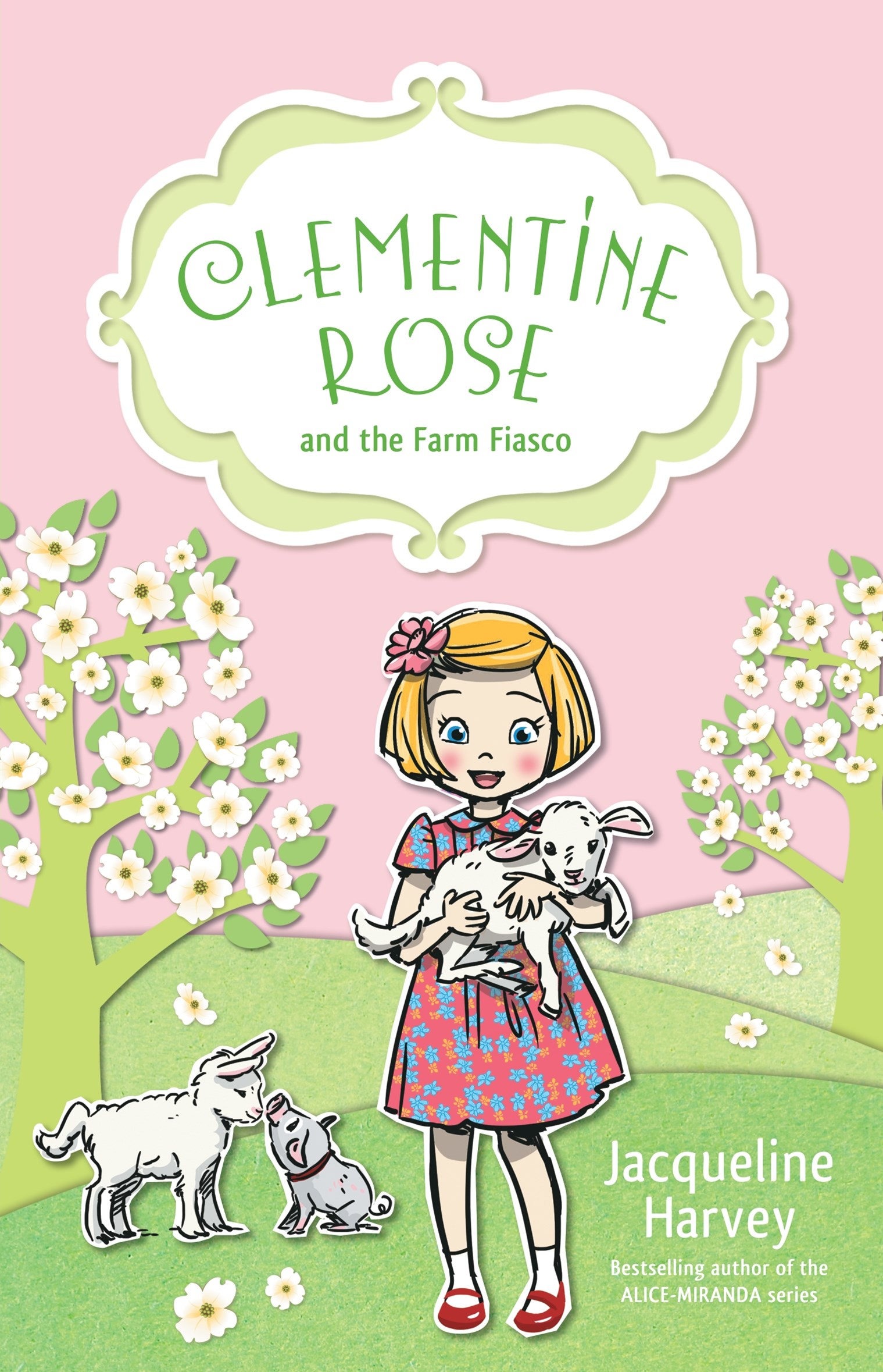Clementine Rose and the Farm Fiasco (Clementine Rose Book 4)