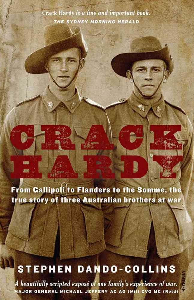 Crack Hardy                                                             three Australian brothers at war.