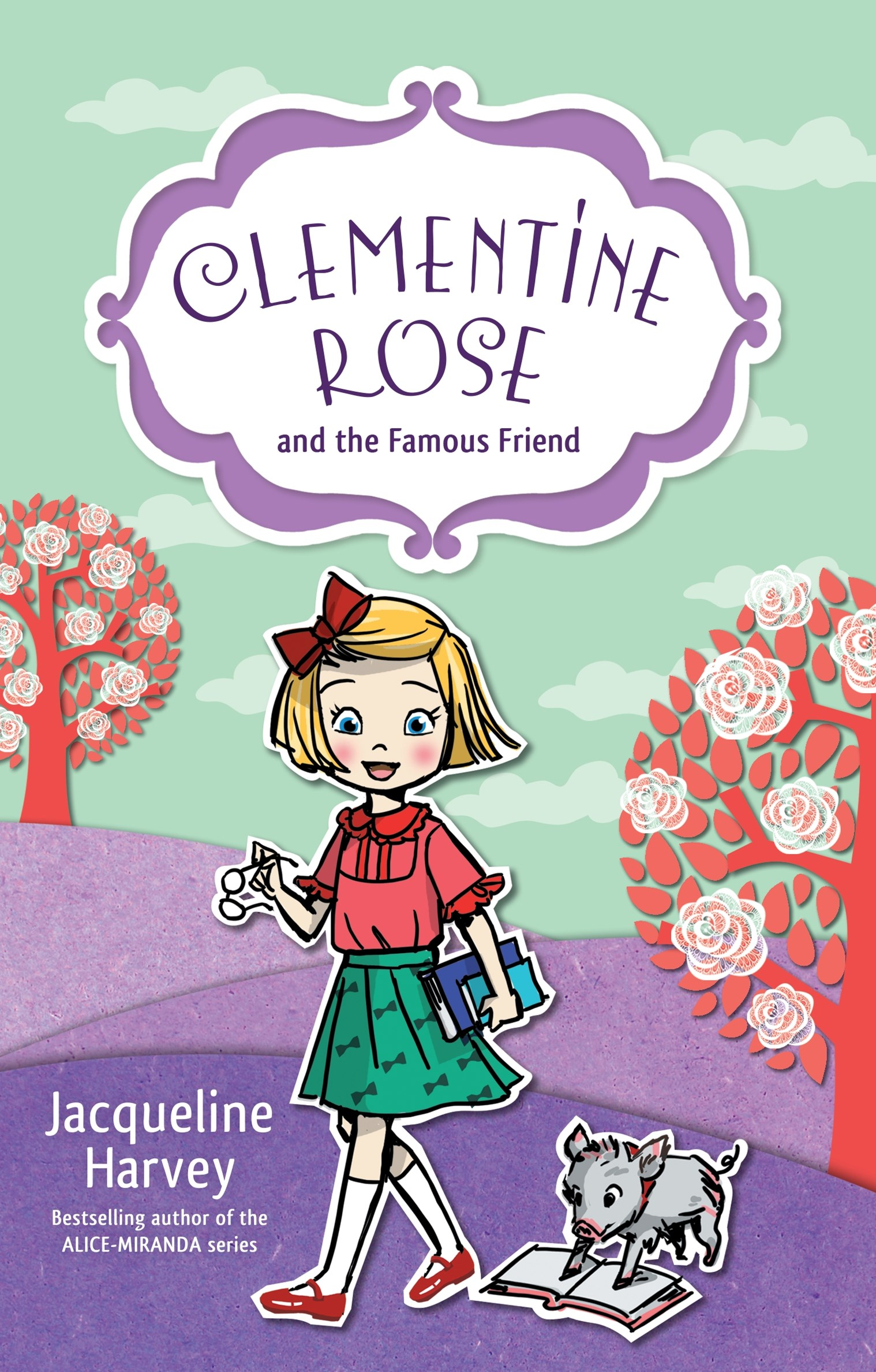 Clementine Rose and the Famous Friend (Clementine Rose Book 7)