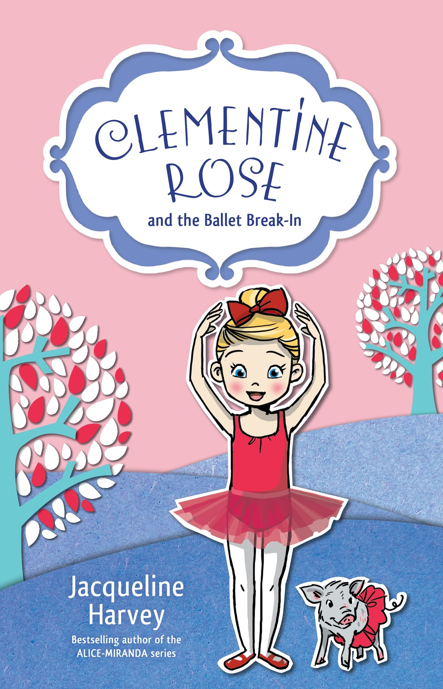 Clementine Rose and the Ballet Break-In (Clementine Rose Book 8)