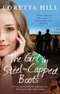 The Girl in Steel-Capped Boots by Loretta Hill (9781742758053) - PaperBack - Modern & Contemporary Fiction General Fiction