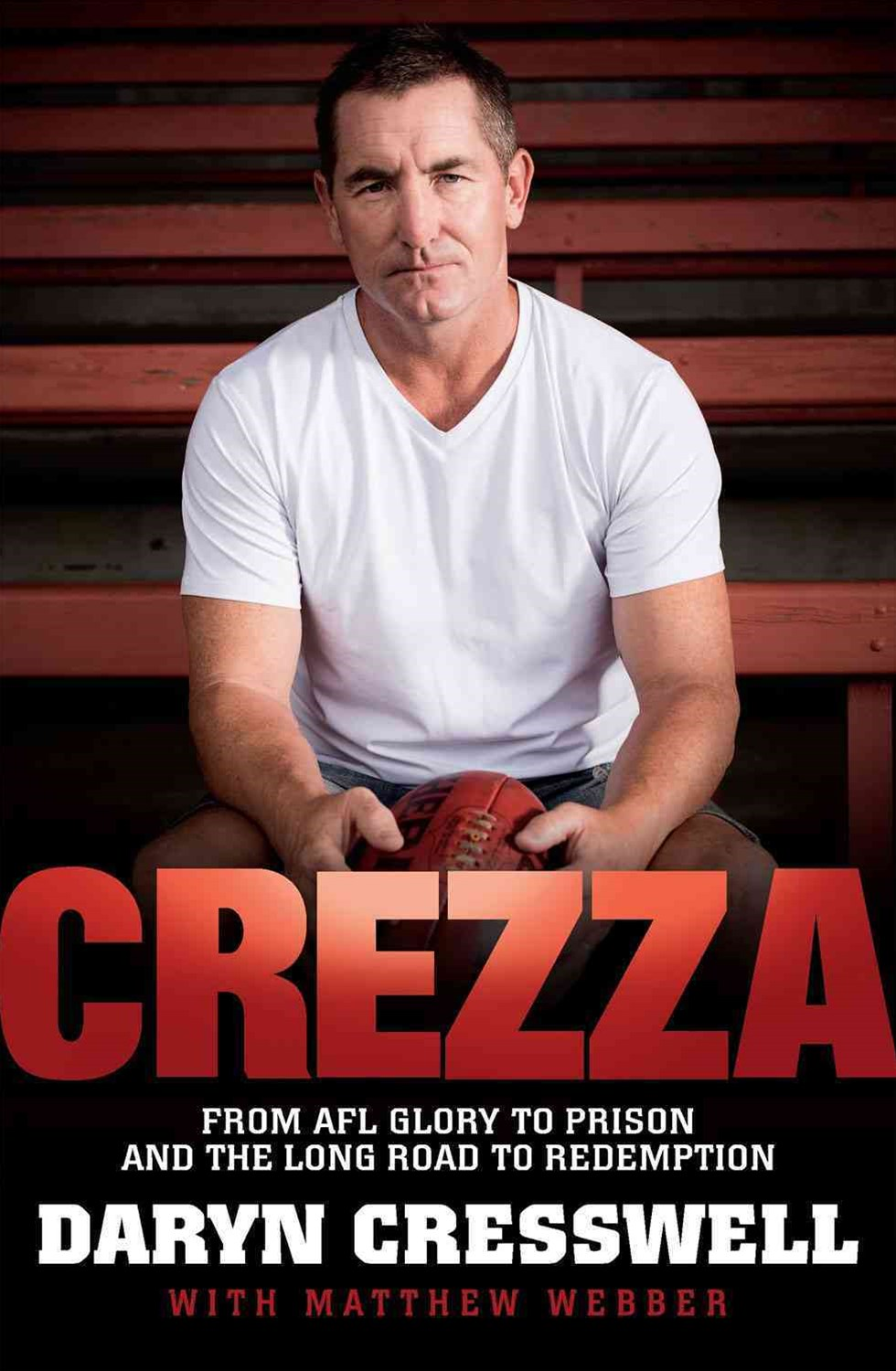 CREZZA:  From AFL glory to prison and the long road to redemption.       Australia