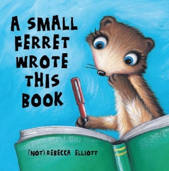 Small Ferret Wrote This Book