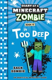 Diary of a Minecraft Zombie #18: In Too Deep by Zack Zombie (9781742768694) - PaperBack - Children's Fiction