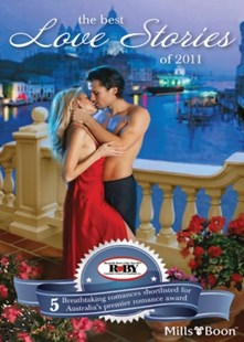 (ebook) The Best Love Stories Of 2011/The Doctor's Rebel Knight/The Socialite And The Cattle King/The Cattleman, The Baby And Me/Hot Boss, Boardroom Mistress/One Unashamed Night - Romance Modern Romance
