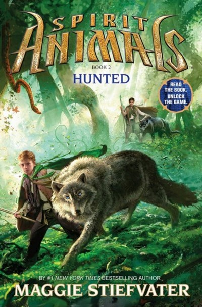 Spirit Animals: #2 Hunted