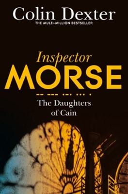 The Daughters of Cain: An Inspector Morse Mystery 11