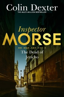 The Dead of Jericho: An Inspector Morse Mystery 5