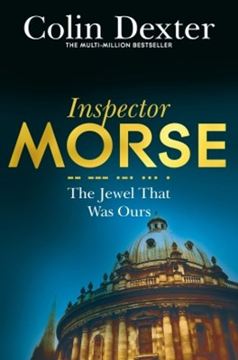 The Jewel that was Ours: An Inspector Morse Mystery 9