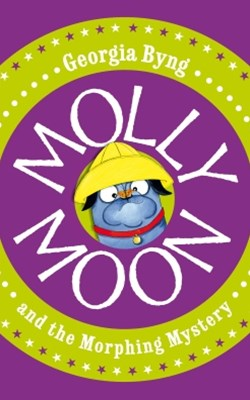 Molly Moon and the Morphing Mystery: Molly Moon 5