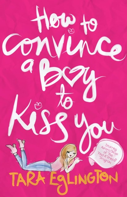 (ebook) How to Convince a Boy to Kiss You