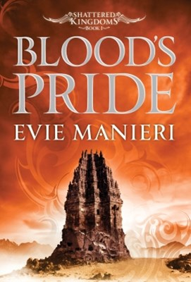 Blood's Pride: Shattered Kingdoms Book 1