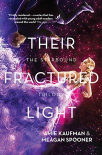 Their Fractured Light by Amie Kaufman, Meagan Spooner (9781743319710) - PaperBack - Children's Fiction Teenage (11-13)