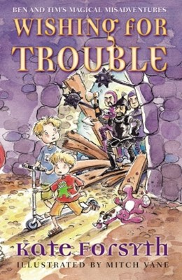 Wishing for Trouble: Ben and Tim's Magical Misadventures 2