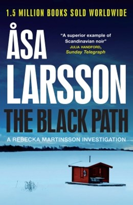 The Black Path: A Rebecka Martinsson Novel 3